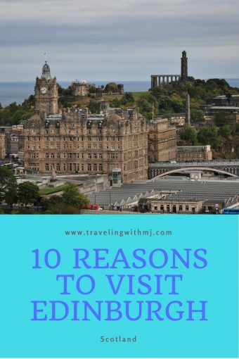 10 reasons to visit Edinburgh, Edinburgh, the capital city of Scotland.