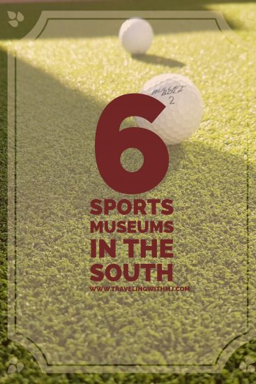 Part of the culture of the South has always been its love of sports and all things sports related.  It's not surprising then, that sports museums have cropped up around the area, drawing visitors from across the country and around the world.