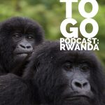Where Else to Go Podcast:  Rwanda